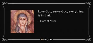 quote-love-god-serve-god-everything-is-in-that-clare-of-assisi-60-72-46
