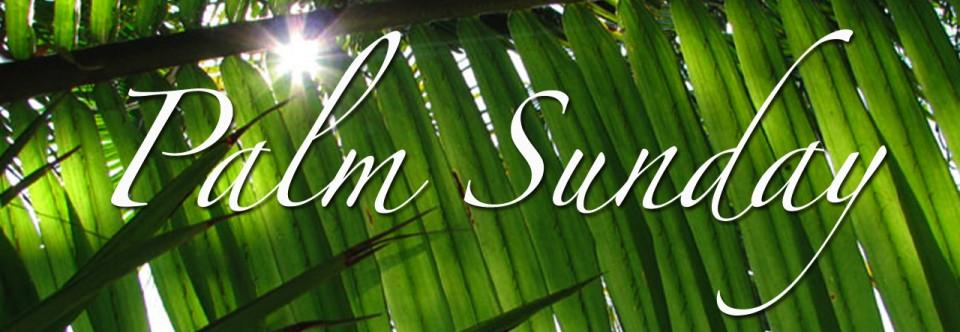 Palm Sunday – Year C